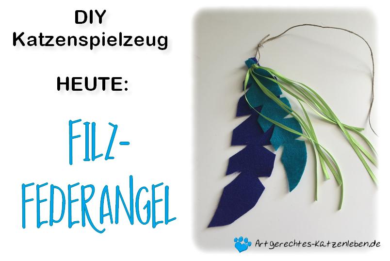 DIY Katzenspielzeug Filz-Federangel - Artgerechtes-Katzenleben.de
